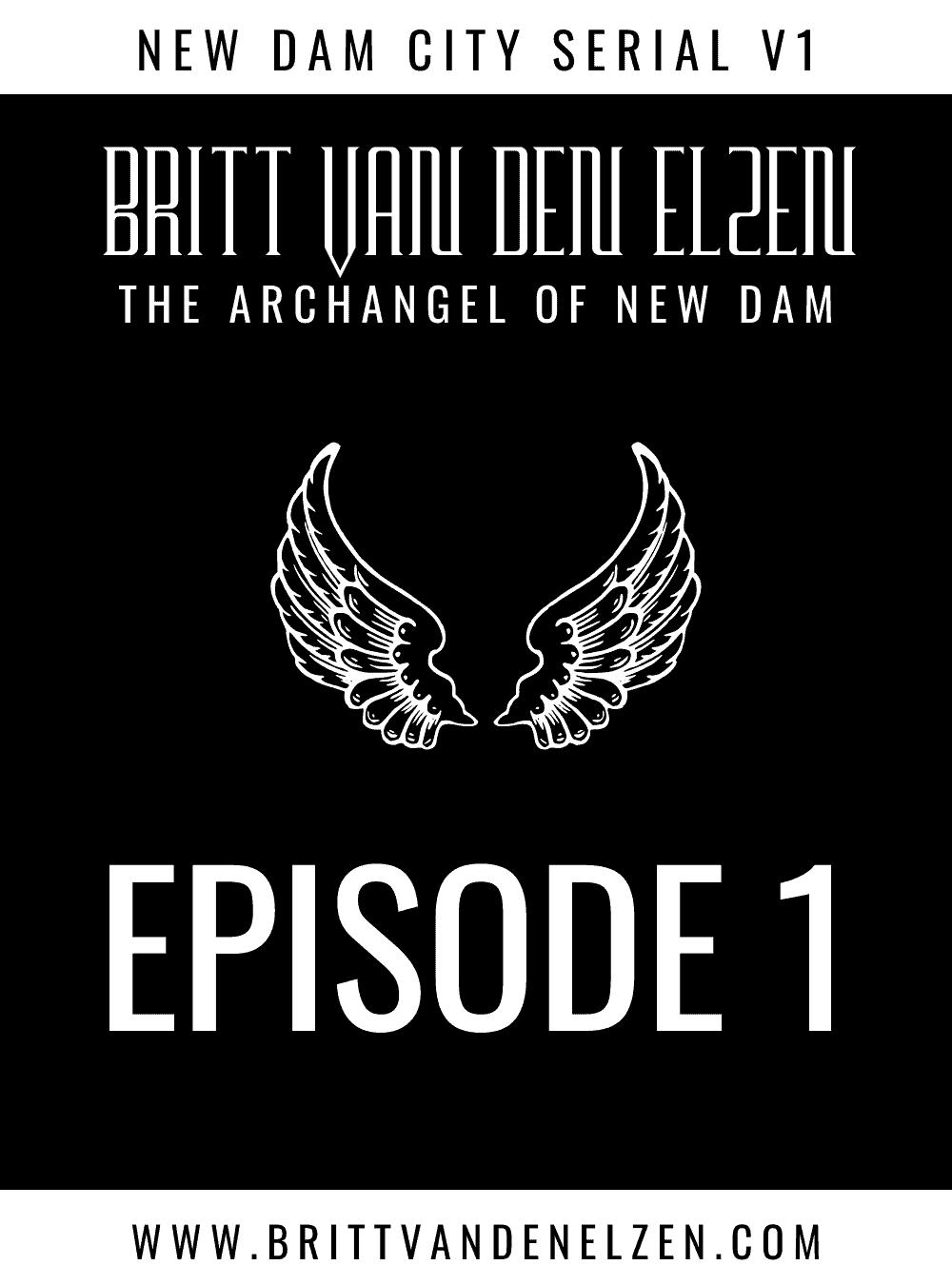 The Archangel of New Dam: Episode 1