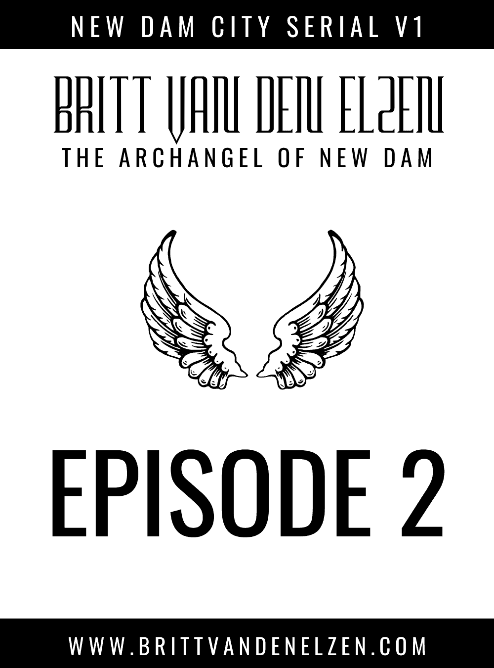 The Archangel of New Dam: Episode 2