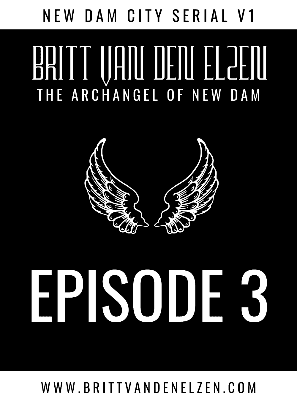 The Archangel of New Dam: Episode 3